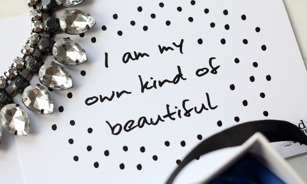 I am my own kind of beautyful